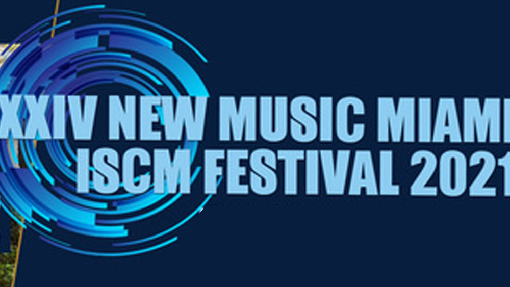 IMAGE WITH WORDS: XXIV NEW MUSIC MIAMI. ISCM FESTIVAL 2021