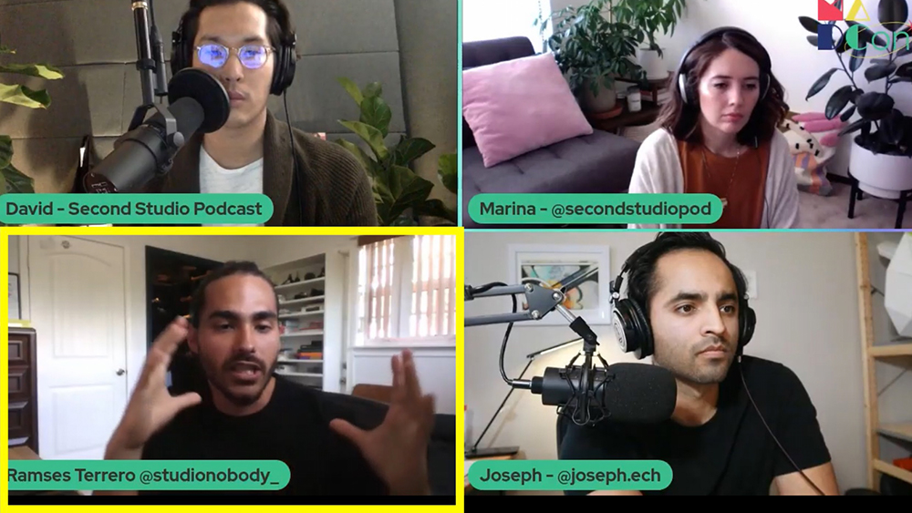 "Image of a zoom call with four squares.  Top level and Asian student with a big microphone in front of him and the words ""David-Second Studio Podcast"" below his image. Top right a young white woman with headphones with the words ""Marina-@secondstudiopod"" below in green.  Bottom left boxed in yellow and gesticulating is Ramses. He has in green below his image Ramses Terrero @studionobody_.  And bottom right square has a young man who looks Latin with dark features wearing headphone and with a big mic nearby.  Below him are the words Joseph-@joseph.ech"