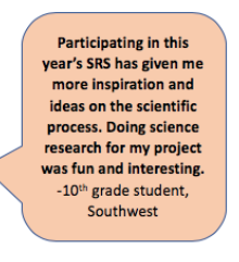 "Student quote: ""Participating in the year's SRS has given me more inspiration and ideas on the scientific process. Doing science research for my project was fun and interesting."""