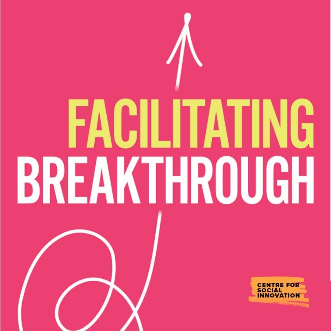 Facilitating Breakthrough: A Conversation with Adam Kahane and Tonya Surman