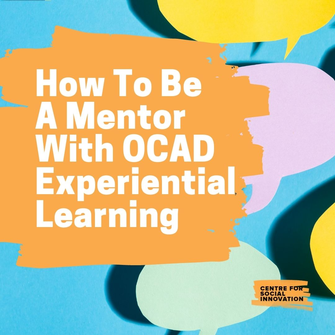 How to be a Mentor with the Ontario College of Art and Design (OCAD) Experiential Learning