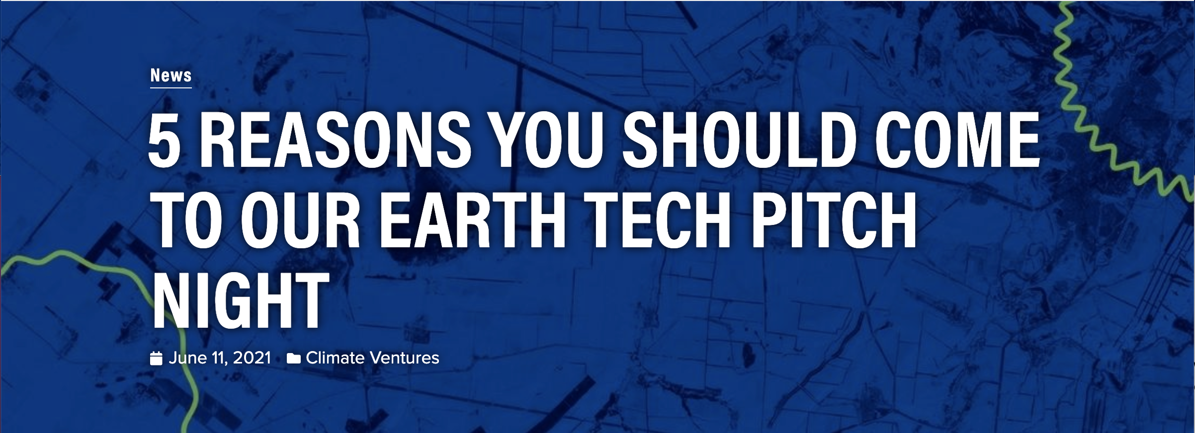 Five Reasons You Should Come to Our Earth Tech Pitch Night