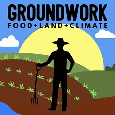 Groundwork: Food, Land, and Climate