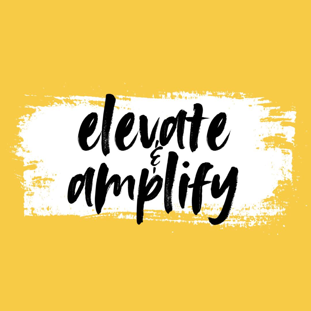 Elevate and Amplify