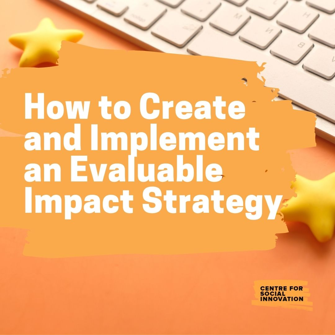 How to Create and Implement an Evaluable Impact Strategy