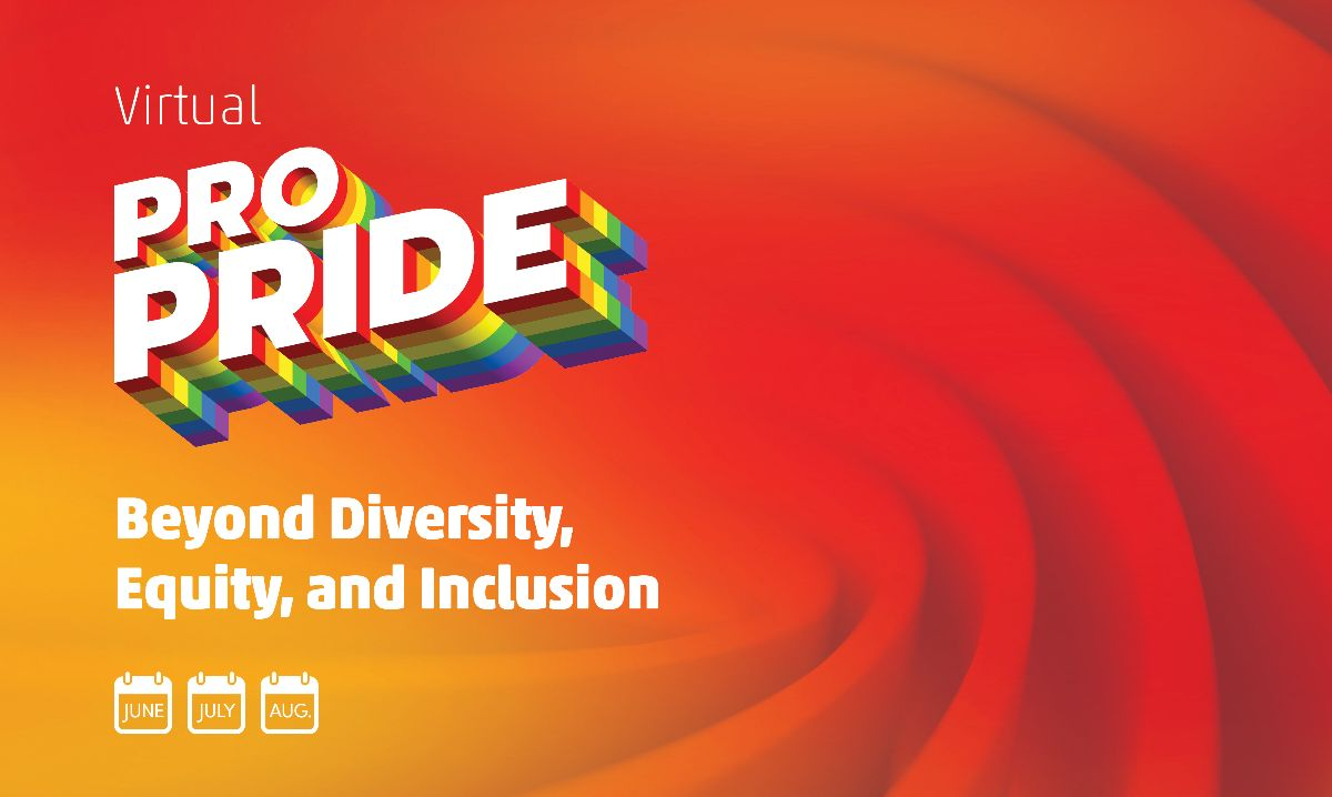 Virtual ProPride: Beyond Diversity, Equity, and Inclusion