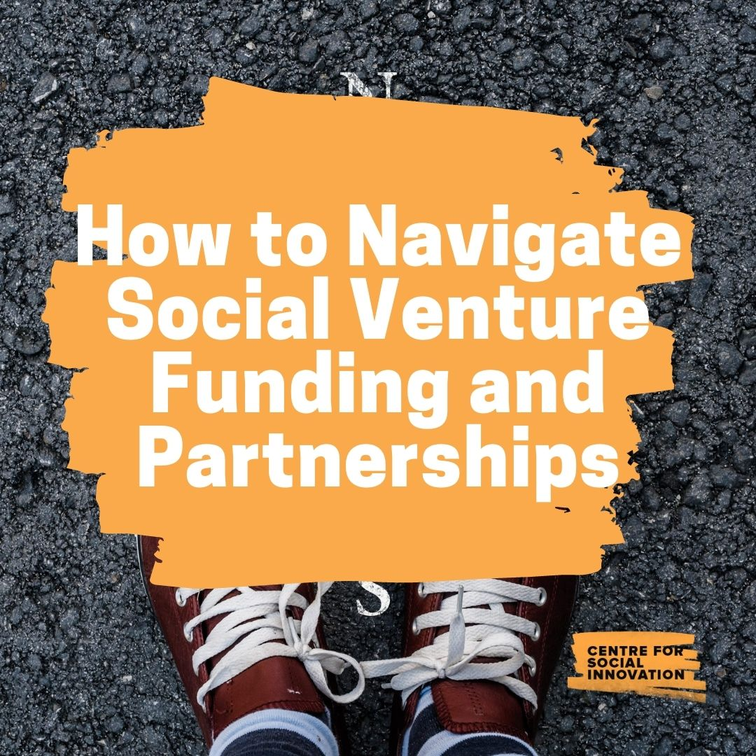 How to Navigate Social Venture Funding and Partnerships