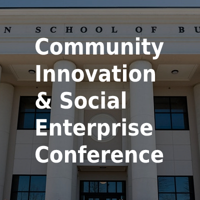 Sixth Annual Community Innovation and Social Enterprise Conference