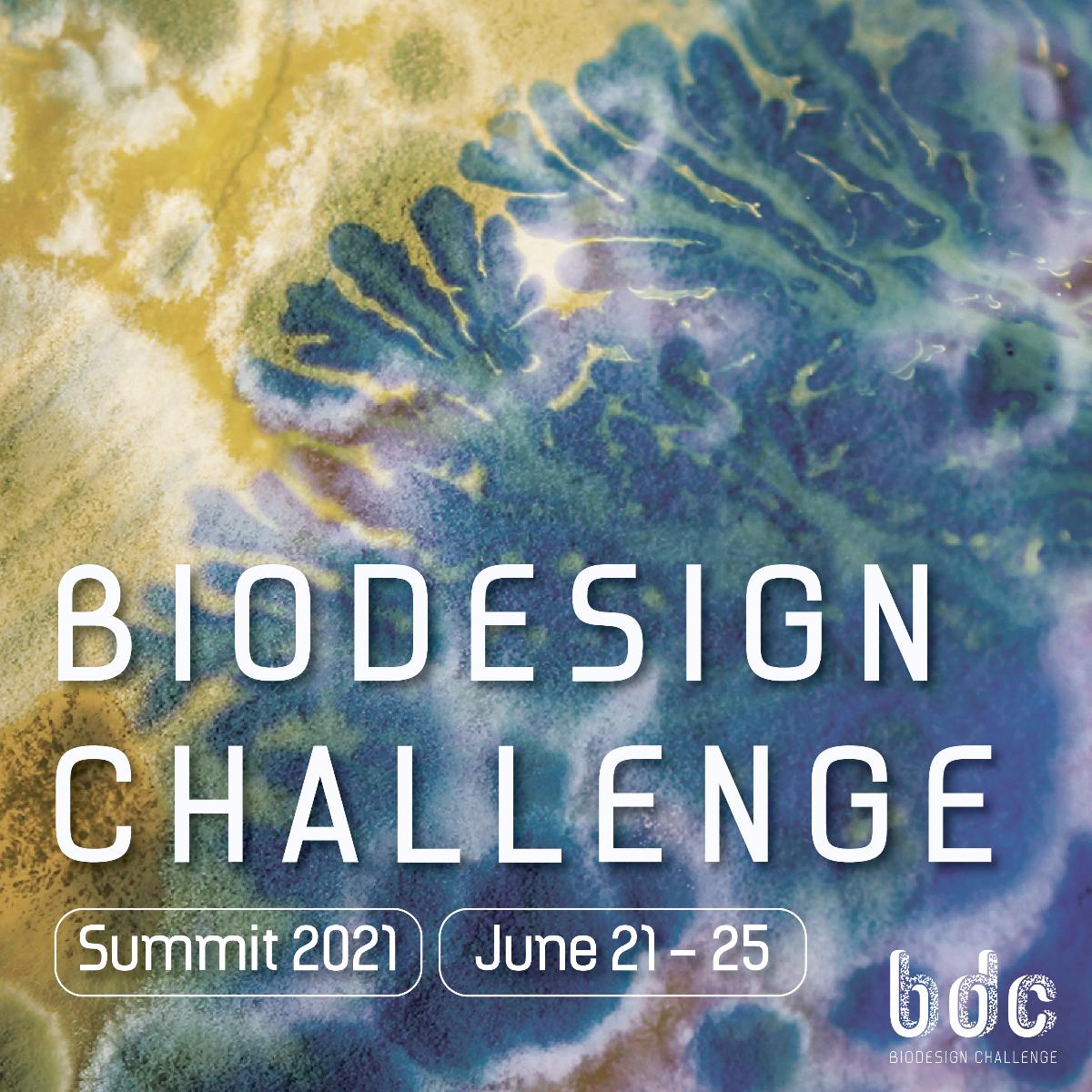 Biodesign Challenge Summit 2021