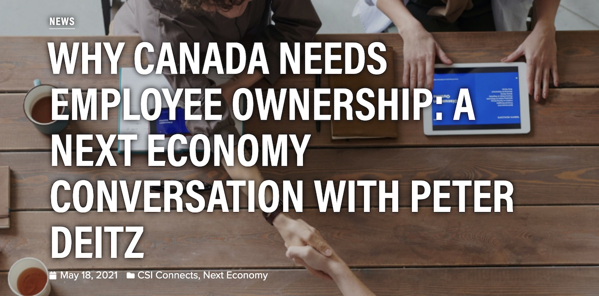 Why Canada Needs Employee Ownership: A Next Economy Conversation with Peter Deitz