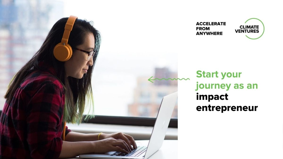 """On right, black and green text on white background says """"Start your journey as an impact entrepreneur."""" Above, """"Accelerate from Anywhere"""" next to the Climate Ventures logo. A green squiggly arrow points toward a photo on the left, of a person in a red and black plaid shirt and orange headphones typing on a laptop."""