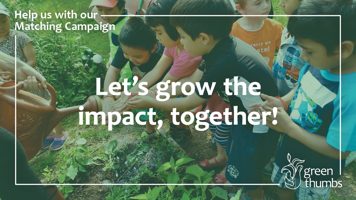 Green Thumbs Growing Kids Matching Campaign