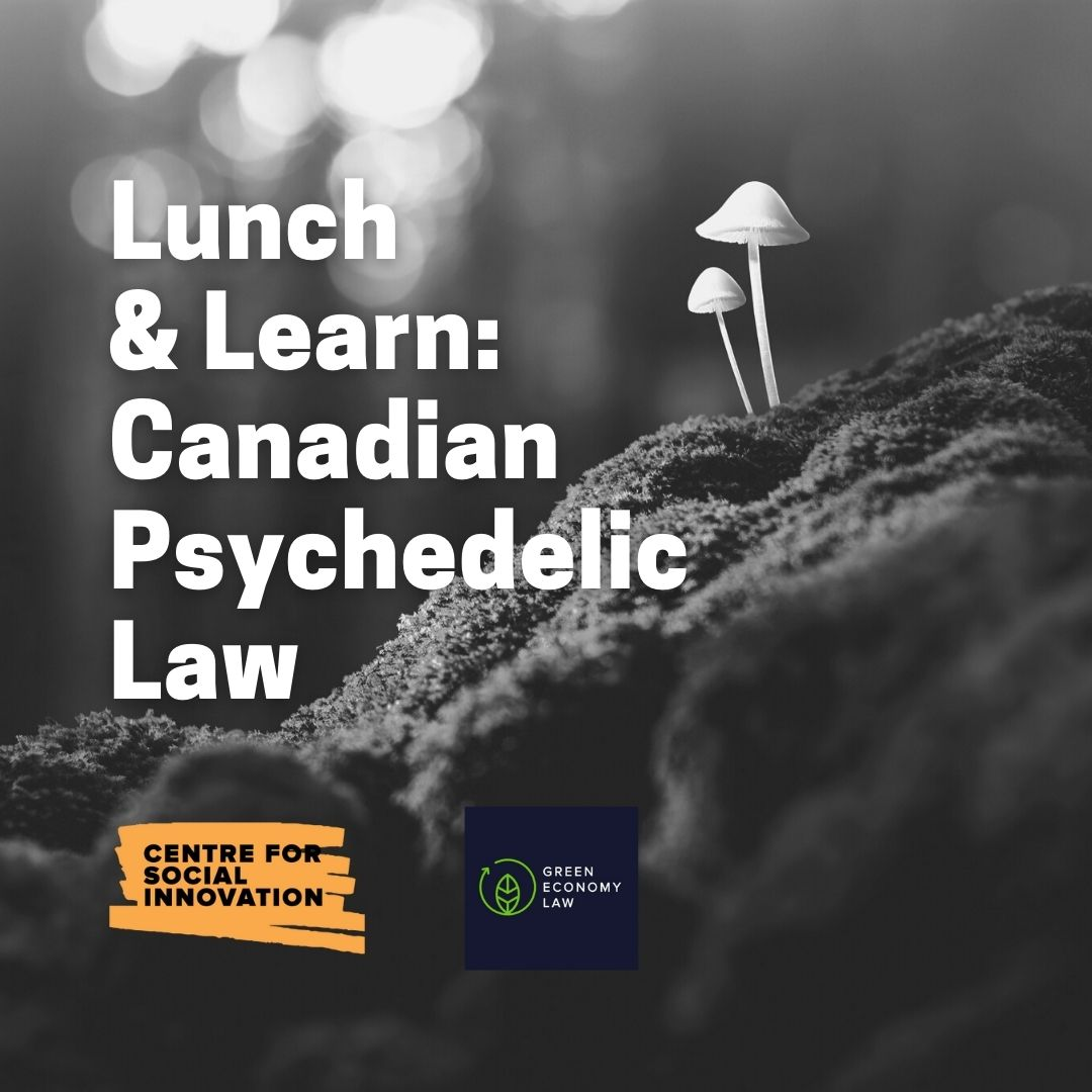 Lunch and Learn: Canadian Psychedelic Law