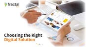 Choosing the Right Digital Solution