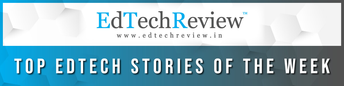 EdTechReview - Top EdTech Stories of the Week