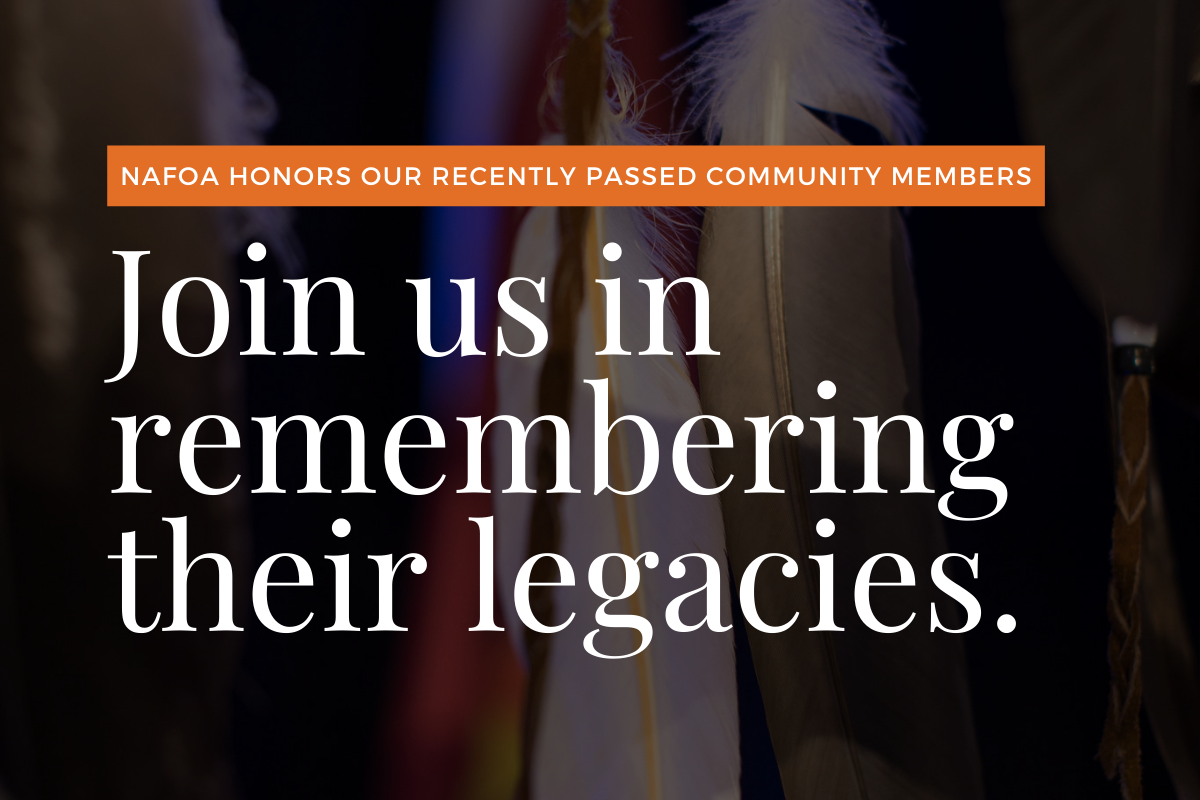NAFOA honors our recently passed community members. Join us in remembering their legacies.
