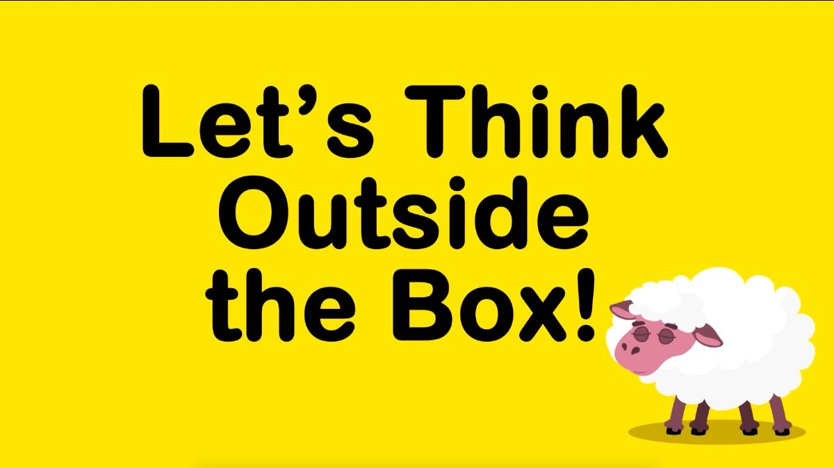 Let's Think Outside the Box! | MHE