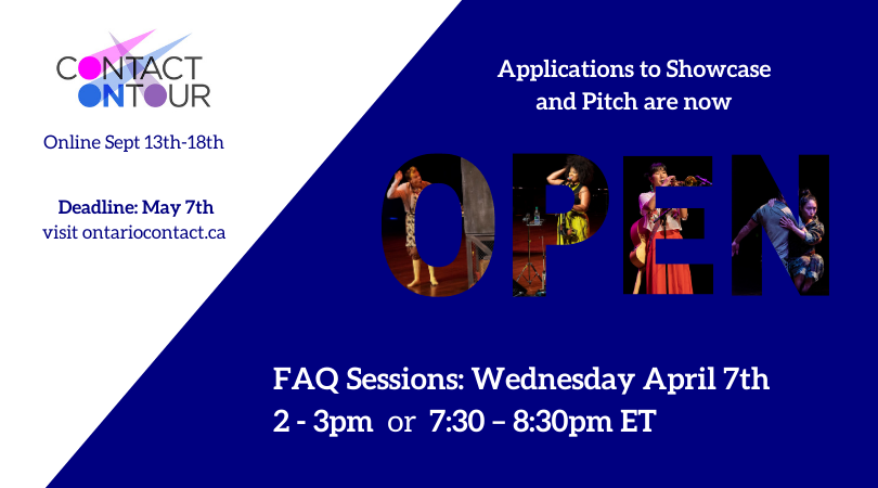 Contact ONtour: Applications to Showcase Now Open. FAQ Sessions: Wednesday 7th April 2-3pm or 7:30- 8:30om EST