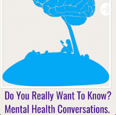https://anchor.fm/alison-salisbury/episodes/Episode-1-Do-you-really-want-to-know---Mental-Health-Conversations-ef94ne