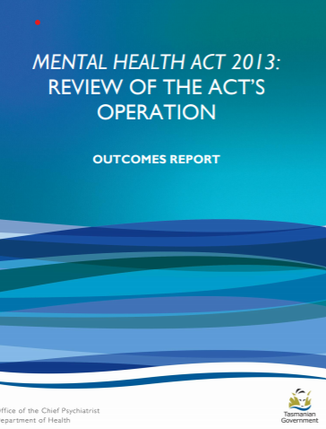 https://www.dhhs.tas.gov.au/__data/assets/pdf_file/0005/405959/114178_Attachment_1_FINAL_-_Mental_Health_Act_Review_-_Outcomes_Report_and_Govt_Response.pdf