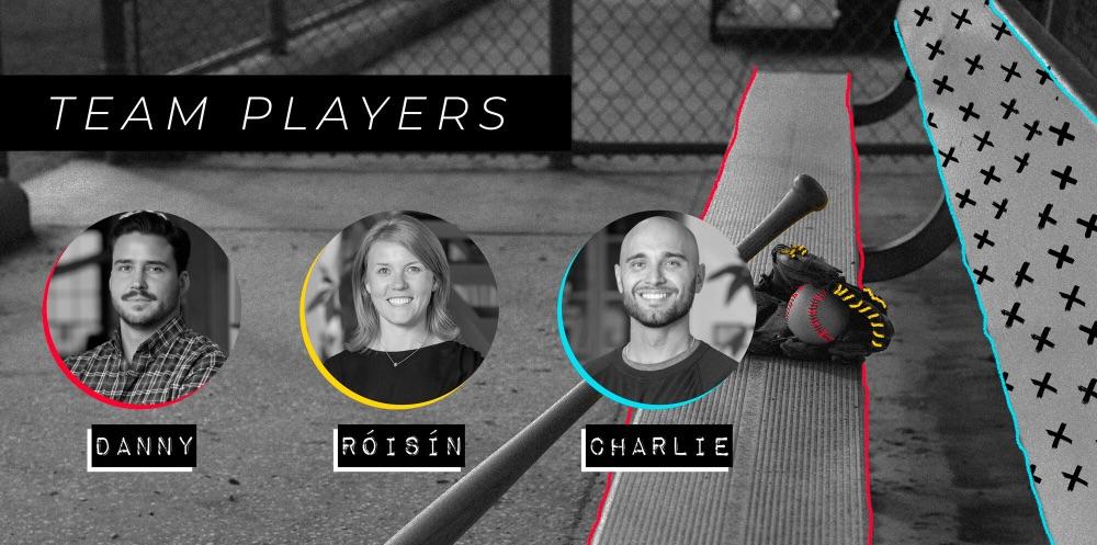 Team Players: Danny, Roisin & Charlie