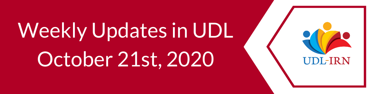 Weekly Updates in UDL, October 21st, 2020