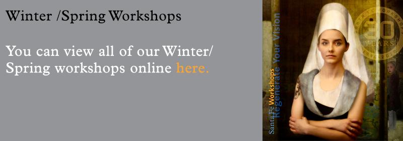 Santa Fe Workshops Winter/Spring Catalog