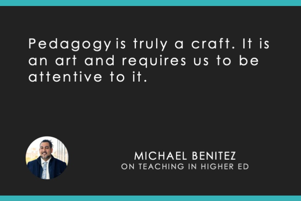 """""""Pedagogy is truly a craft,"""" says Michael Benitez."""