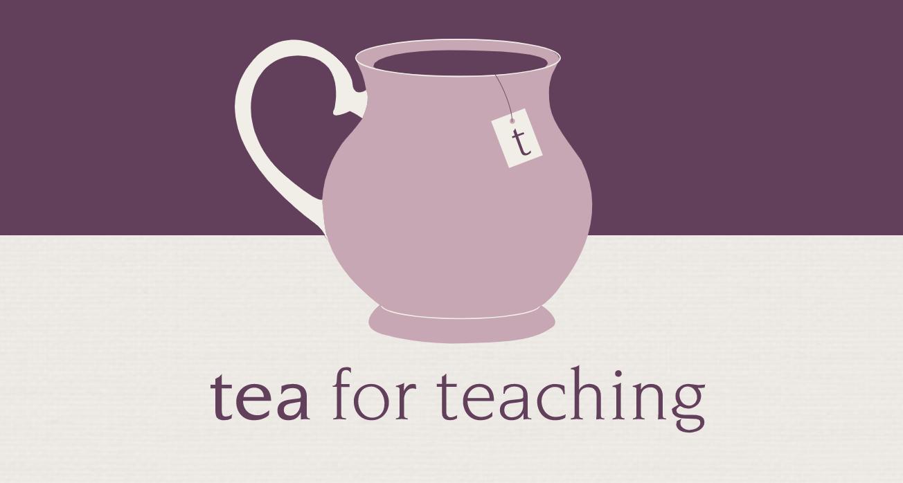 Tea for Teaching podcast logo