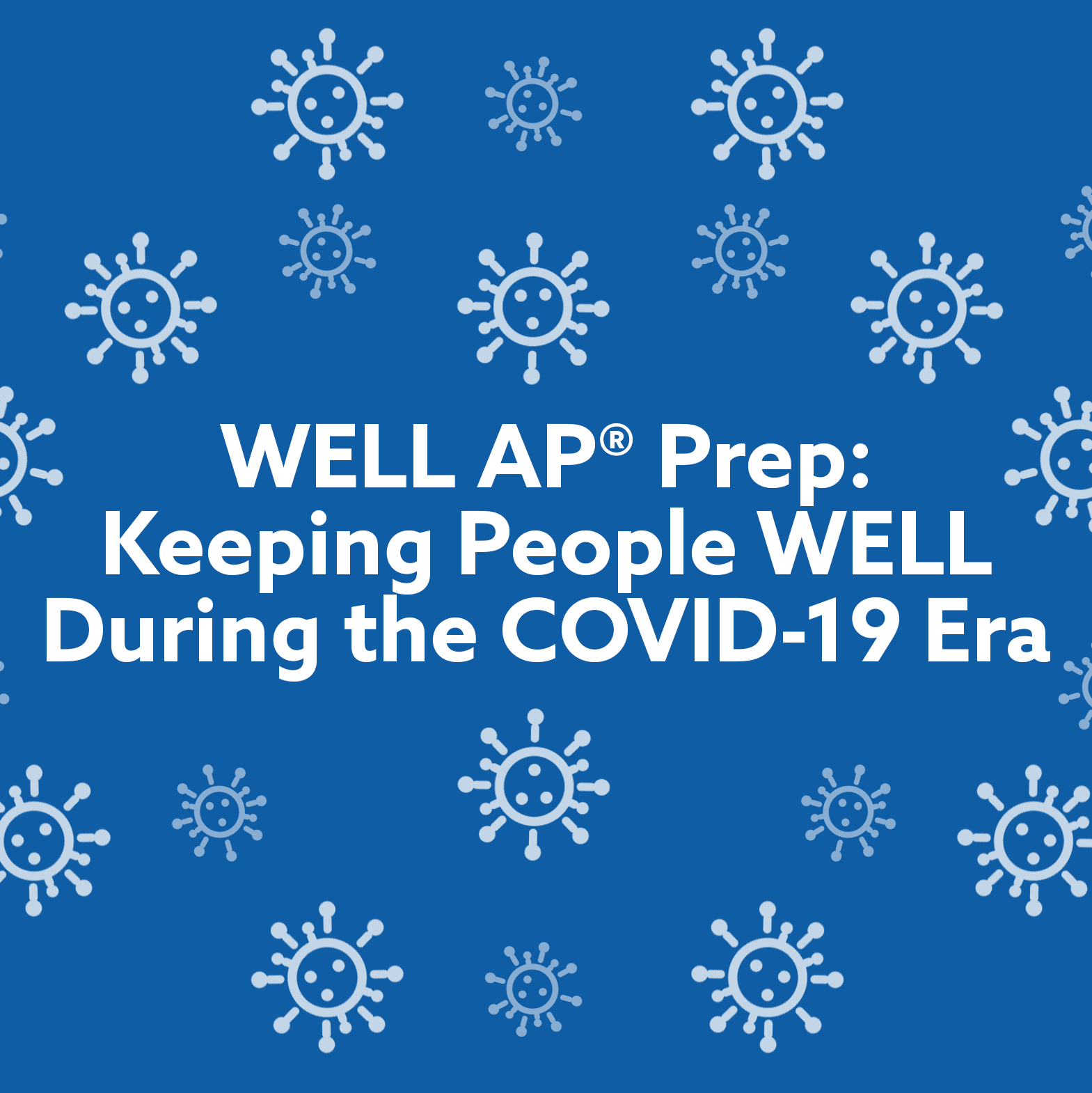 WELL AP Prep: Keeping People WELL During the COVID-19 Era: A WELL AP Exam Prep Course part of the Green Building Training Program.