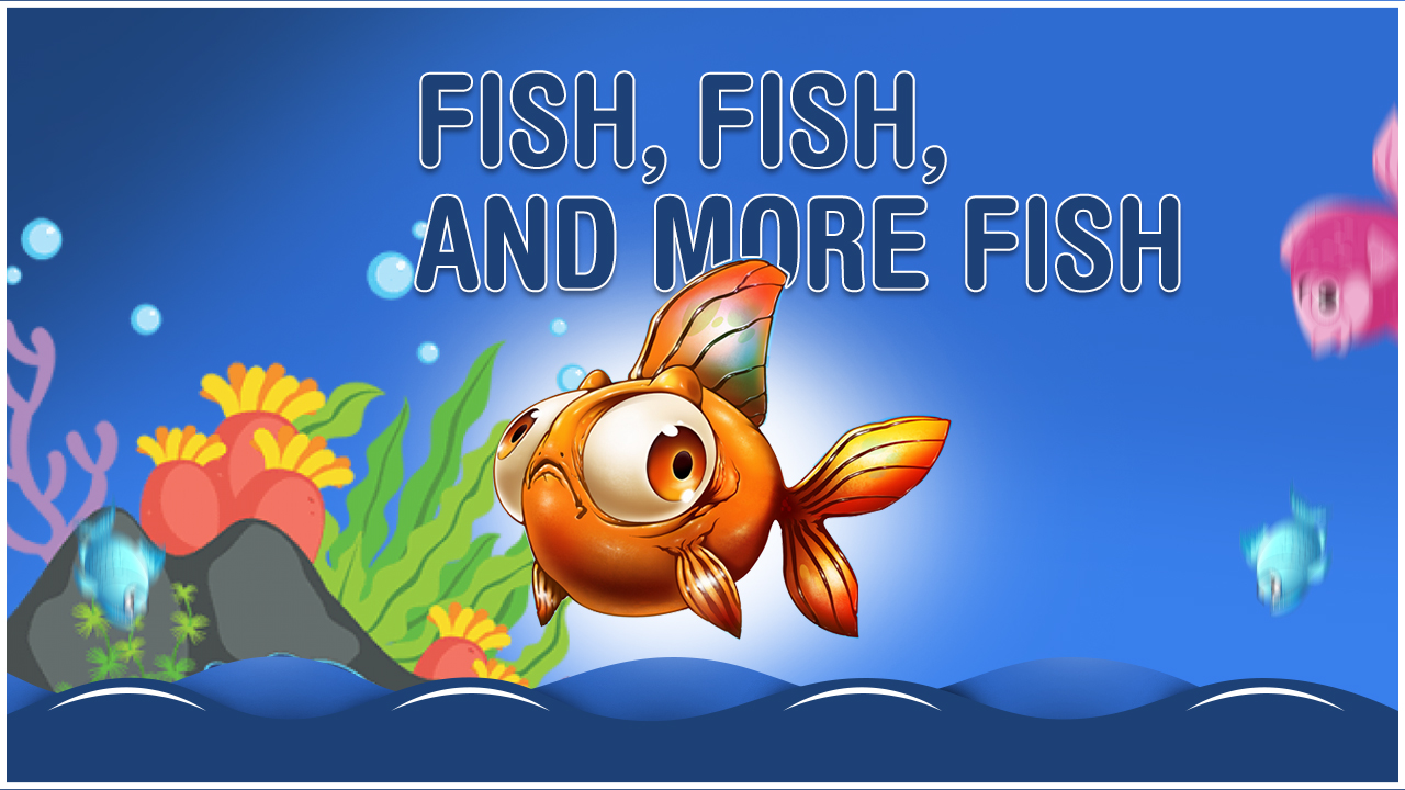 Fish,Fish and More Fish - Curriculum - Candyland Aldine