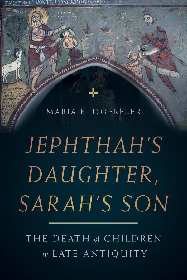 "cover image for Maria Doerfler's ""Jephthah's Daughter, Sarah's Son"""