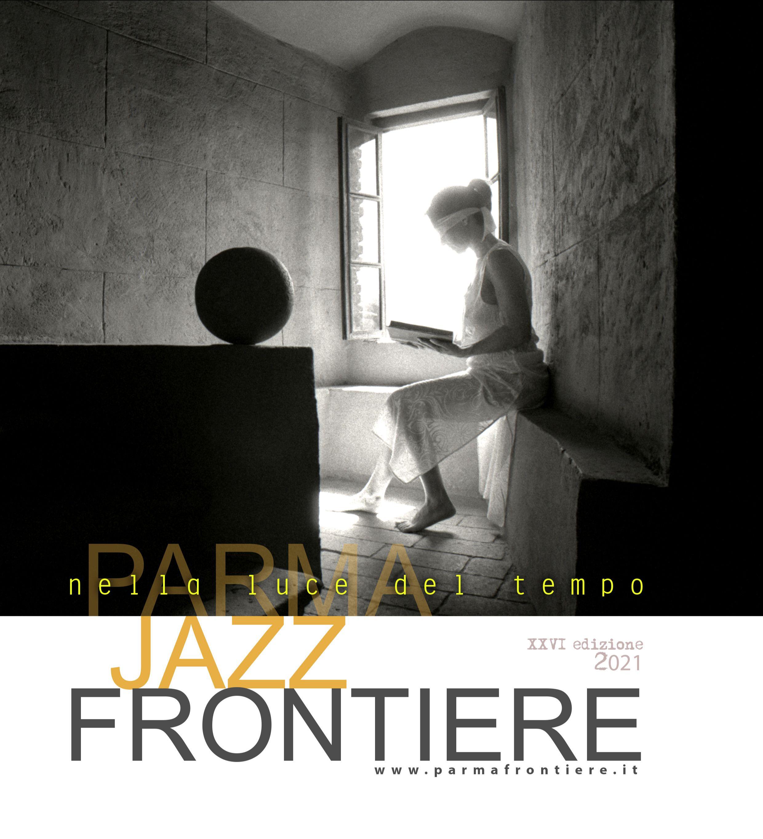 nella luce del tempo: torna il ParmaJazz Frontiere Festival 26 Settembre/16 novembre 2021