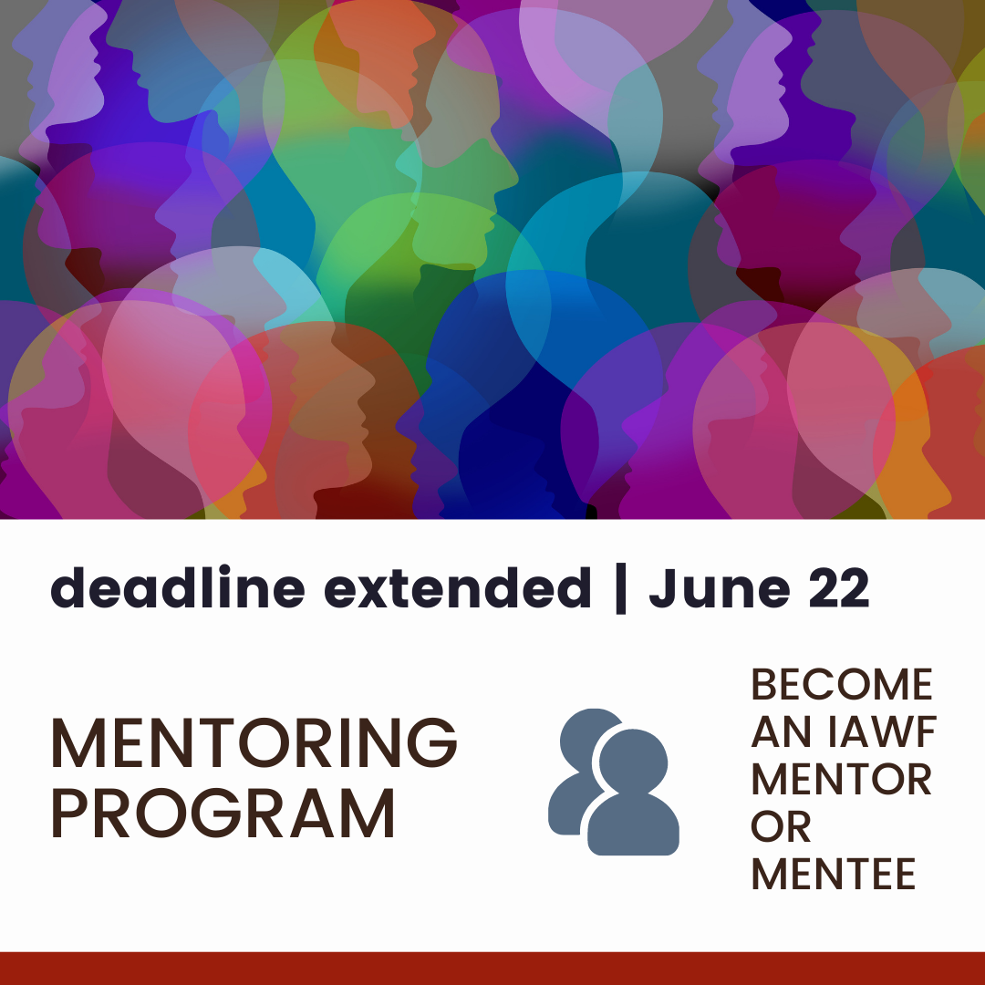 decorative images of colorful outlines of heads at top of graphic; text: Deadline extended June 22; mentoring program; become an IAWF mentor or mentee