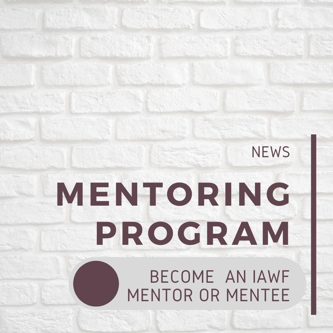 IAWF mentoring program is open; become a mentor or mentee