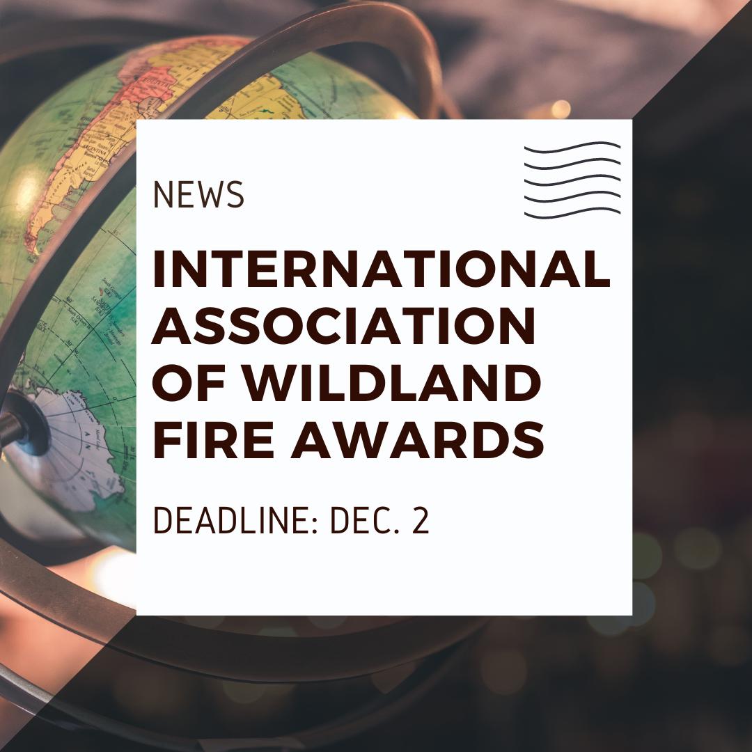 IAWF of wildland fire awards, accepting nominations until Dec. 2