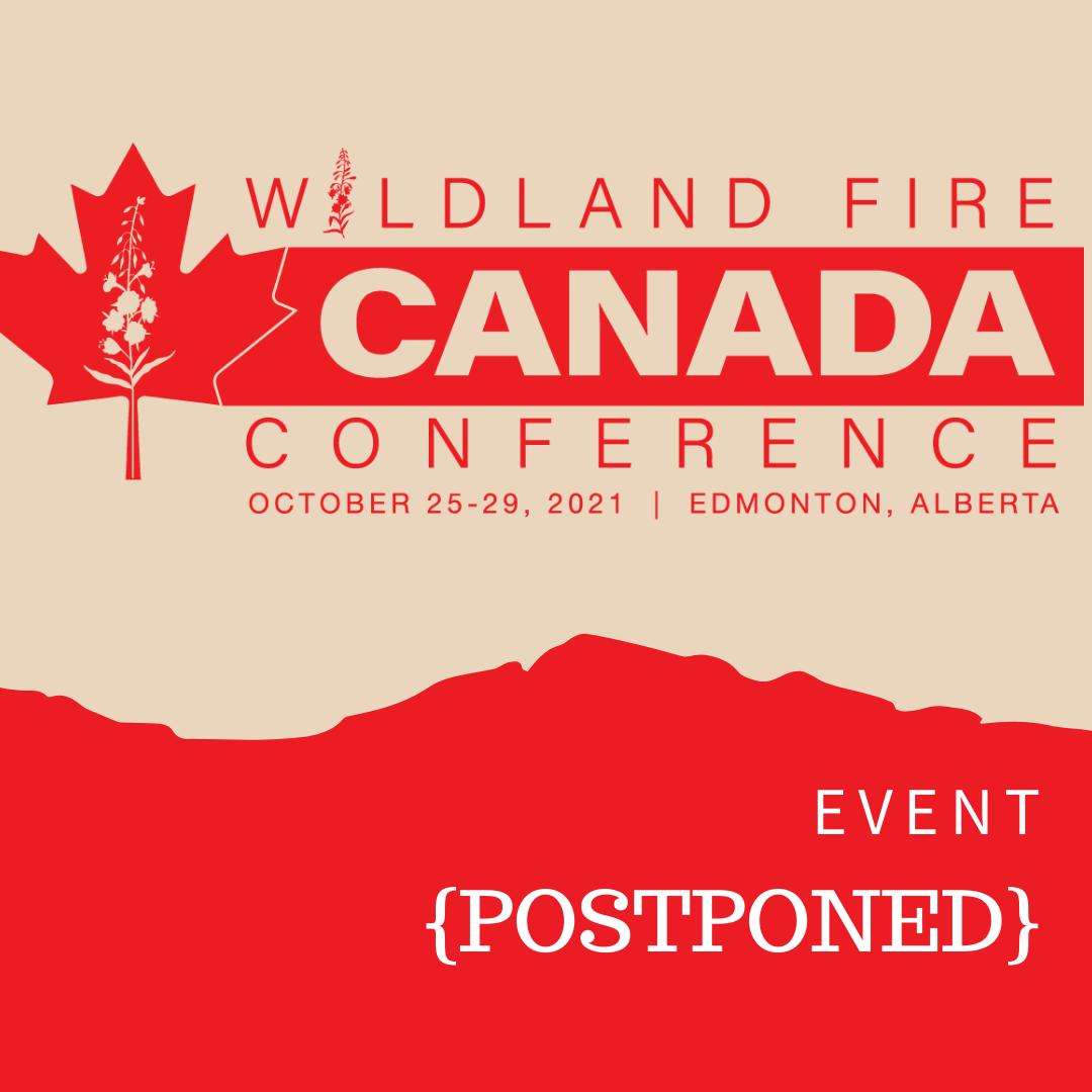Wildland Fire Canada Conference; October 25-29, 2021, Edmonton Alberta; event postponed