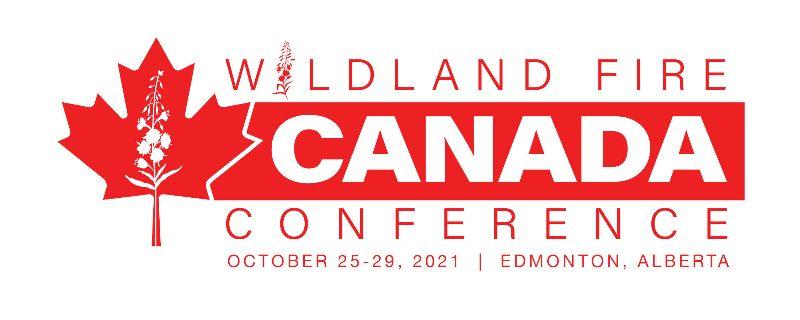 Wildland Fire Canada Conference October 25-29, 2021, Edmonton, Alberta