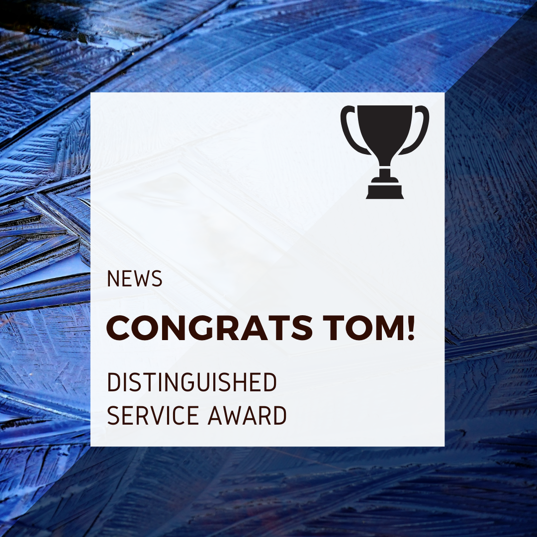 Text: News: Congrats Tom! Distinguished Service Award. Picture of a trophy in upper right corner