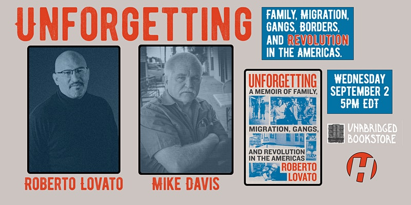 Unforgetting: Family, Migration, Gangs, Borders, and Revolution in the Americas