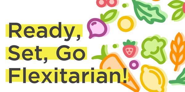 Ready, Set, Go Flexitarian!