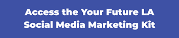 Access the Your Future LA Social Media Marketing Kit