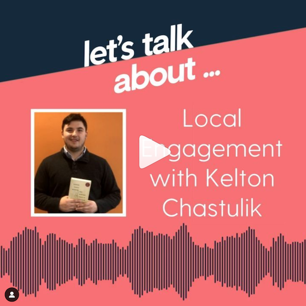 Let's talk about local engagement with Kelton Chastulik