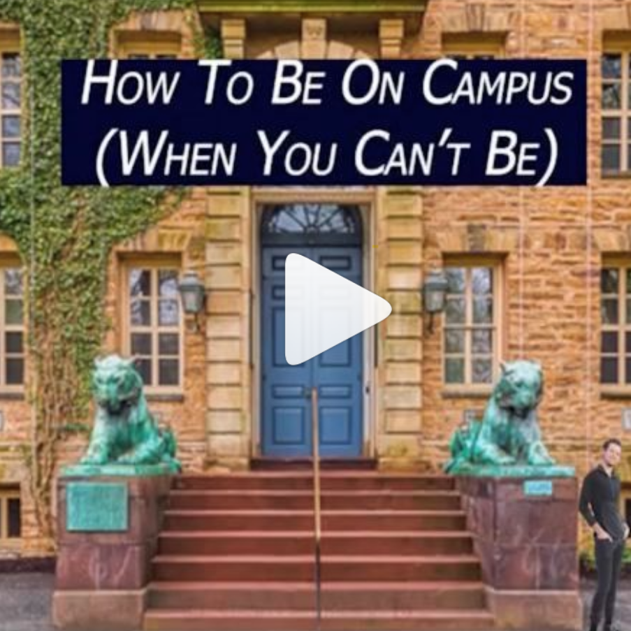 How to be on campus when you can't