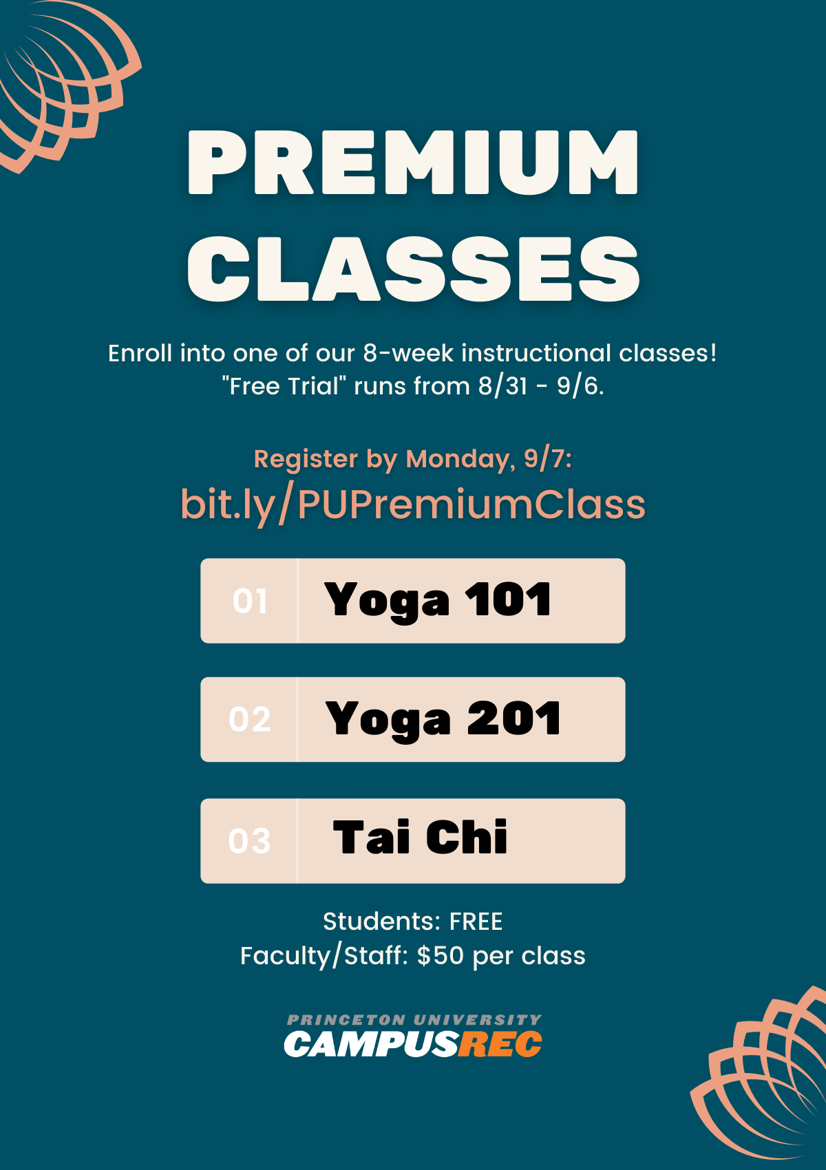 Poster with teal background for Premium Classes: enroll into one of our 8-week instructional classes! Free trial runs from 8/31 - 9/6. Register by Monday, 9/7: bit.ly/PUPremiumClass. Yoga 101, Yoga 201, Tai Chi. Students: FREE. Faculty/Staff: $50 per class