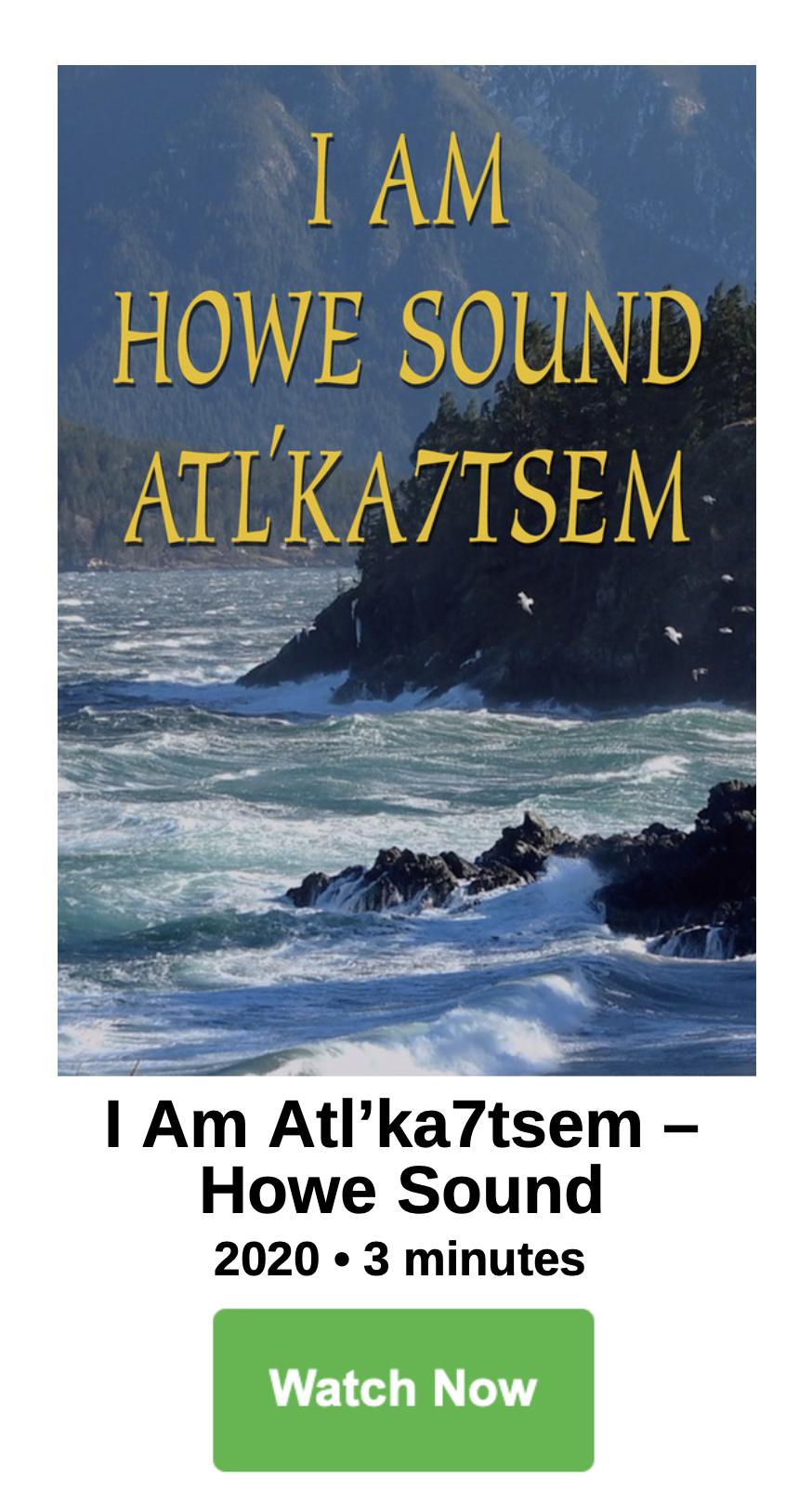 I Am Howe Sound Atl'Ka7tsem