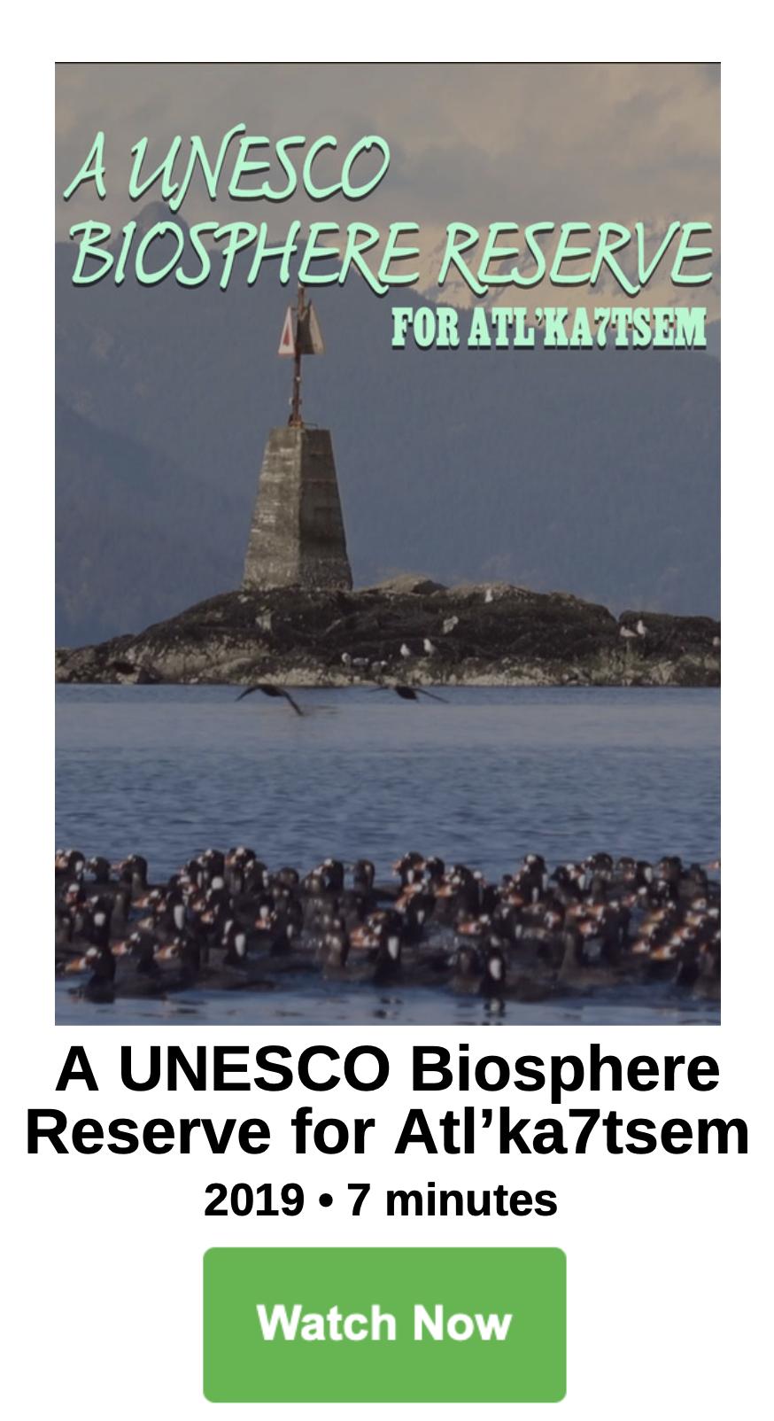 A UNESCO Biosphere Reserve for Atl'ka7tsem