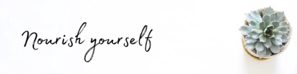 Nourish yourself