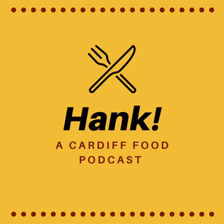 Hank A Cardiff Food Podcast Logo Matt Appleby and Jane Cook
