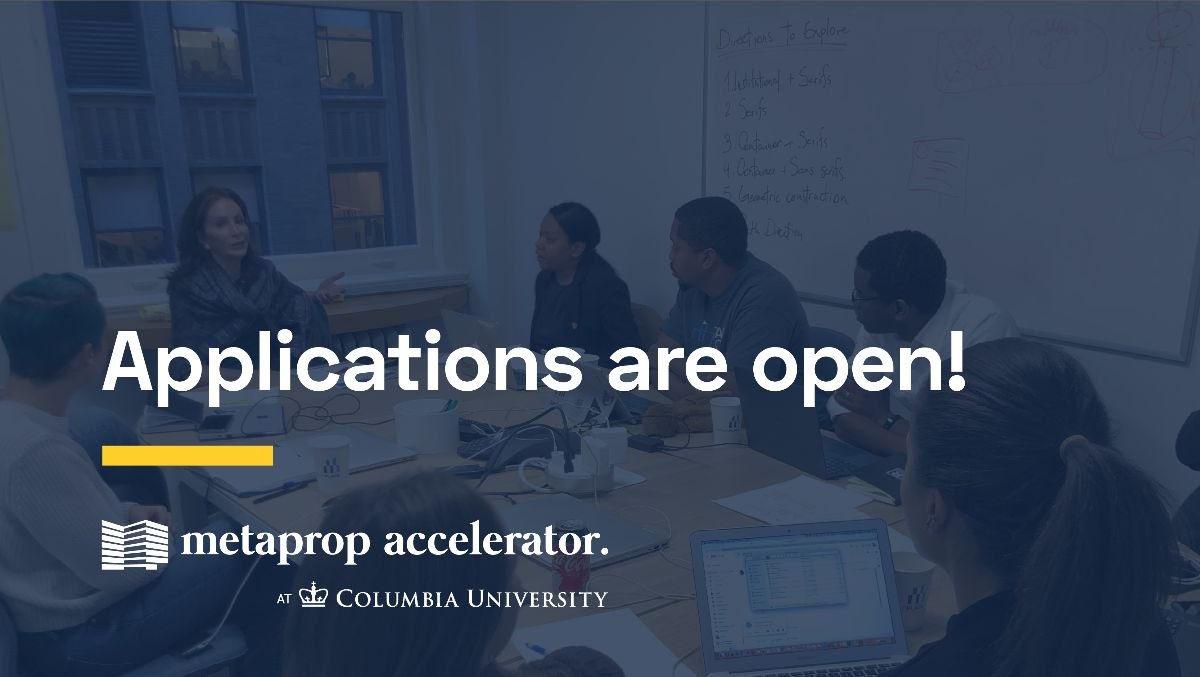 Applications are open for the MetaProp Accelerator at Columbia University
